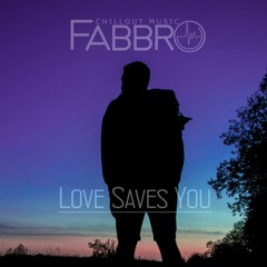 Fabbro - Love Saves You