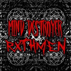 Mind Destroyer - Rxthmen