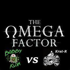 BobbyKushVSKrat-R- - -The Omega Factor