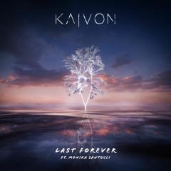 KAIVON - Last Forever (Feat. Monika Santucci)