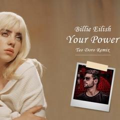 Billie Eilish - Your Power (Teo Doro Remix)