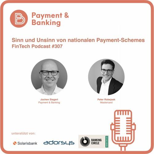 Sinn und Unsinn von nationalen Payment-Schemes - FinTech Podcast #307