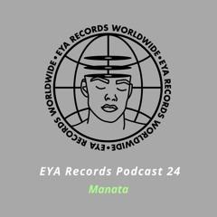 EYA Records Podcast 24 mixed by Manata
