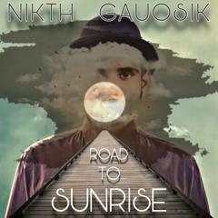 Nikth Gauosik - Road To Sunrise (Progressive Techno 2020)