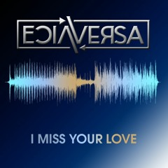 I Miss Your Love