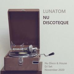 NU DISCOTEQUE (Nu Disco & House . Lunatom DJ Set . November 2020)