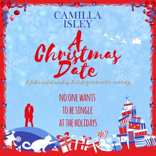 A Christmas Date (A Fake Relationship Holiday Romantic Comedy)