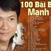 Mạnh Đình Chọn Lọc 100 Bài Hát Hay Nhất - Chuyện Giàn Thiên Lý, Hồi Chuông Xóm Đạo