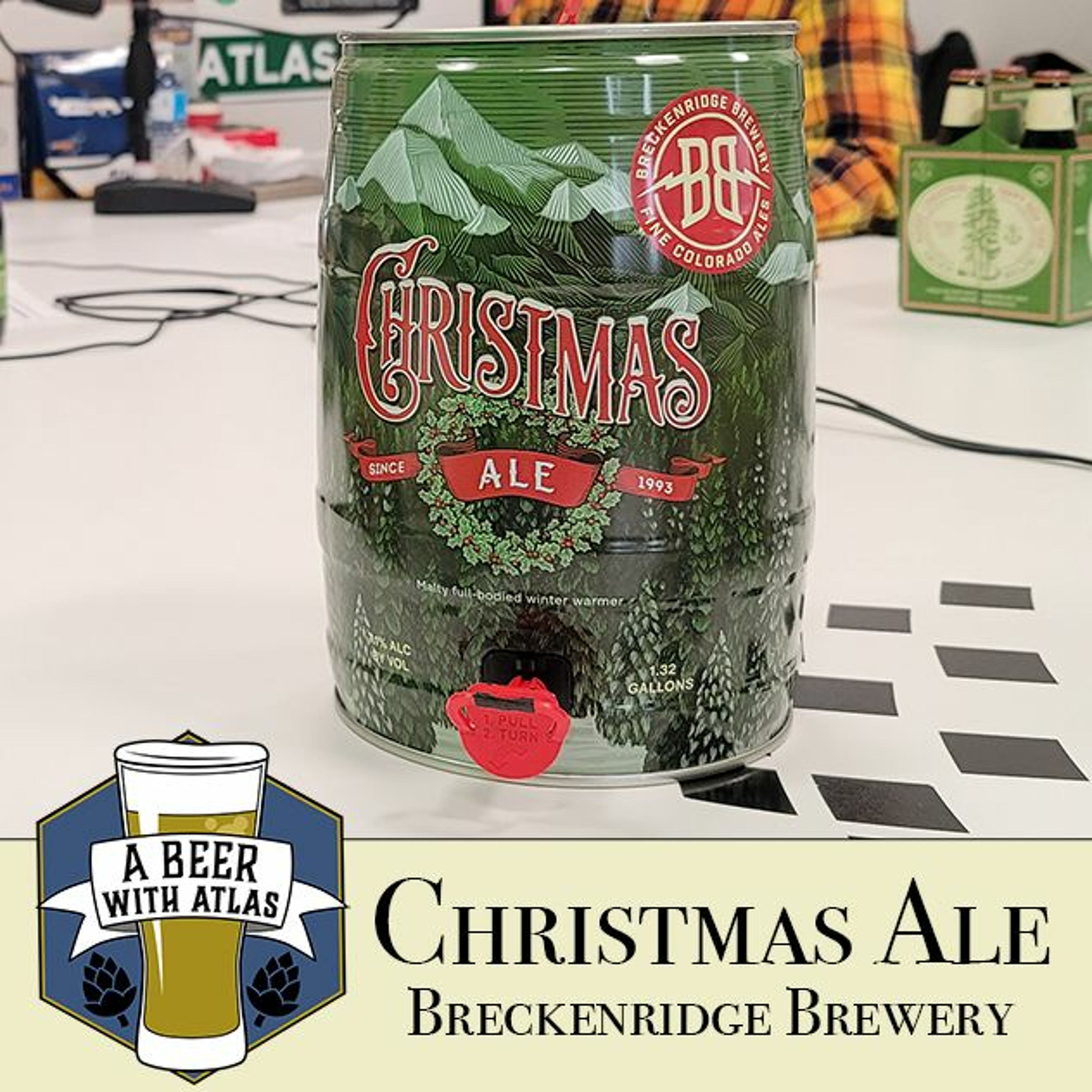 Christmas Ale Mini Keg from Breckenridge Brewery - Beer with Atlas 121 - travel nurse beer podcast