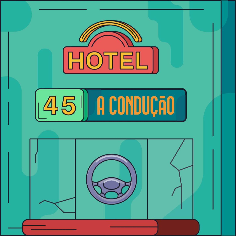 Hotel #45 - A Condução