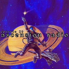 Ascension Radio Episode 29 [w/ satch flipped it & M1ssy]