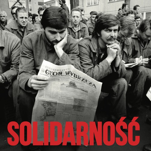 Solidarność: The workers' movement and the rebirth of Poland in 1980-81