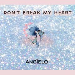 Don't Break My Heart | (Free) Beat