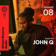 Global Bounce Radio Show #008 W/ John Q