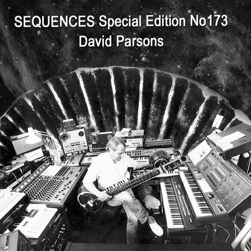 Sequences Special Edition No 173: The Music of David Parsons