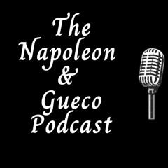 The Napoleon & Gueco Podcast Episode 8