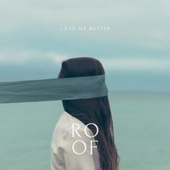 Love me better - original mix