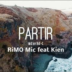 PARTiR - RiMO Mic Feat Kien - HANTO BeatMaker - Mastering RIK-C