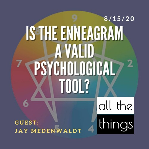 Is the Enneagram a Valid Psychological Tool?  ||  ATT #67