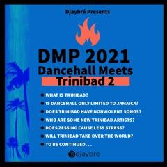 Dancehall Mix Pack 2021 (Dancehall Meets Trinibad 2)(Explicit) Mixed By Djaybré