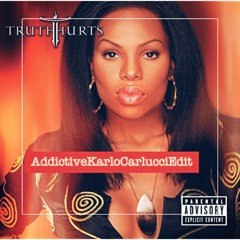 Truth Hurts - Addictive (Karlo Carlucci Tech House Edit)