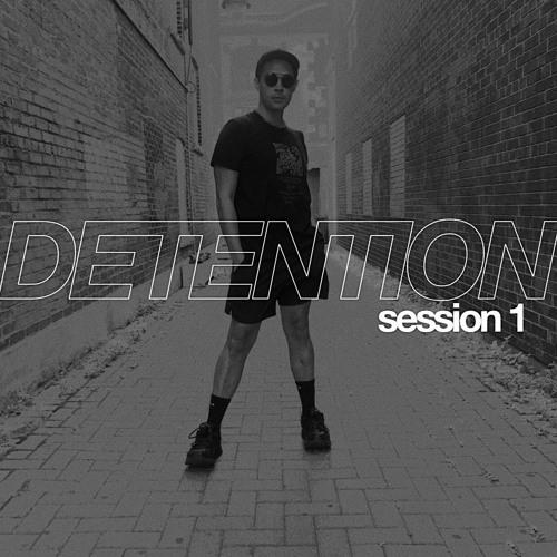 DETENTION: SESSION 1