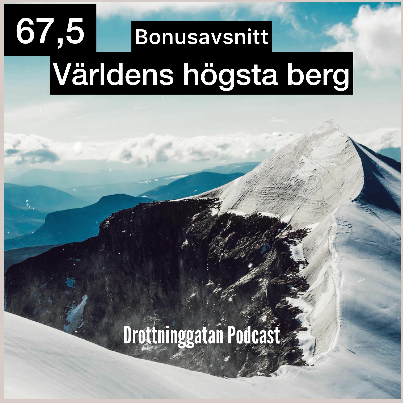 67,5. Bonusavsnitt Världens Högsta Berg