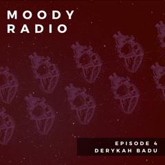Moody Radio EP 4 - Derykah Badu (#24 on Hypeddit Deep House)
