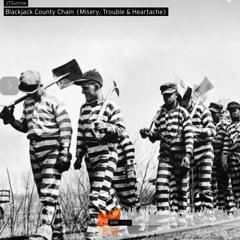 Blackjack County Chain (Misery, Trouble & Heartache)