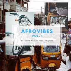 AfroVIbes Vol. 1: The Summer Amapiano came to Nigeria | Afrobeats Mix 2021