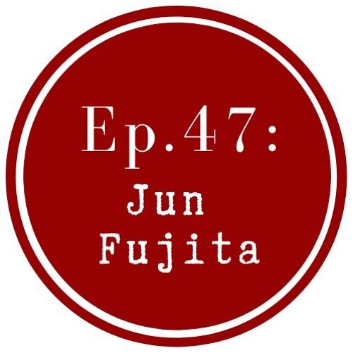 Get Lit Episode 47: Jun Fujita