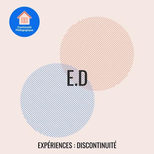E.D - Expériences : Discontinuité - Épisode 1