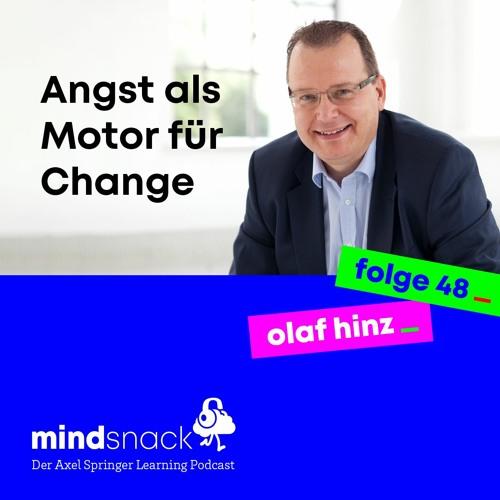 #48- Olaf Hinz: Angst als Motor für Change