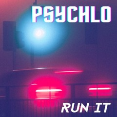 Psychlo - RUN IT (Free DL)
