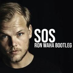 SOS (Ron Waha Bootleg) - Avicii *FREE D/L*