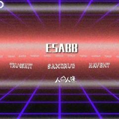 Saxdrug - ESABB feat. Havent & TRU€SHIT