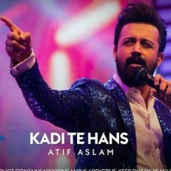 Kadi Tay Has Bol  Remix Atif Aslam by DJ CRACK