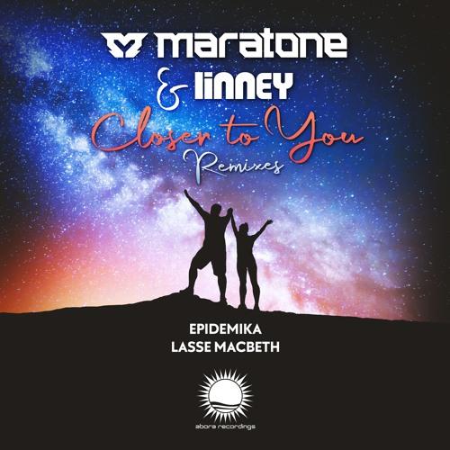 Maratone & Linney - Closer To You: Remixes
