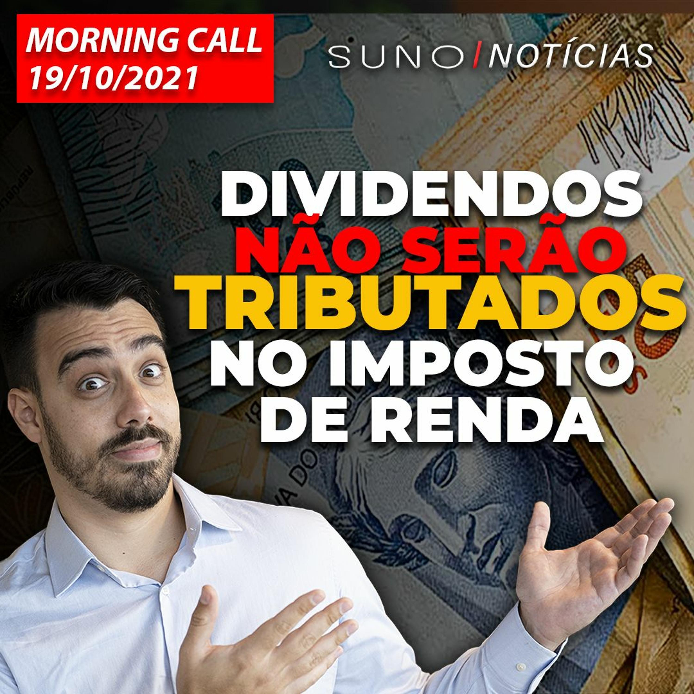 MORNING CALL: Dividendos não serão tributados no IR e muito mais