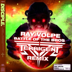Ray Volpe - Battle Of The Bros (Terrigent Remix)