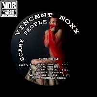 Vincent Noxx - Scary People / with remix from Tony Romanello