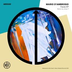 Premiere : Mario D'Ambrosio - Faces [ANEY F. Remix] [MRR069]