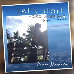 Let's start -2021 Remix Version- / Hina Nishide