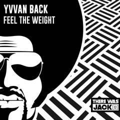 Yvvan Back - Feel The Weight