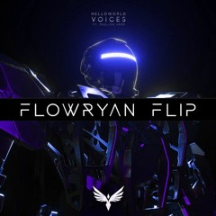 helloworld - Voices Feat. Pauline Herr (FLOWRYAN Flip)[FREE DOWNLOAD]