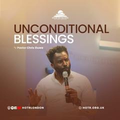 Unconditional Blessings - Pastor Chris Eluwa - Sunday 13 June 2021