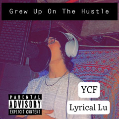 Grew Up On The Hustle