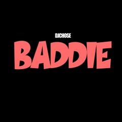 DJ Chose - Baddie (Dirty)