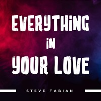 Everything In Your Love
