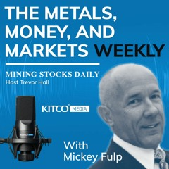 The Metals, Money, and Markets Weekly by Mickey Fulp - June 18, 2021